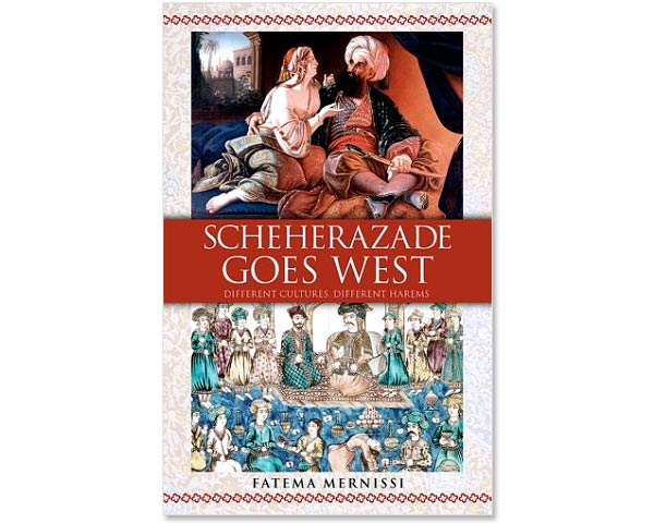 """the western women s harem by fatema mernissi """"size 6: the western women's harem"""" from scheherazade goes west by fatima mernissi, a moroccan feminist and professor at mohammed v university, who grew up in an enclosed harem, unable to."""