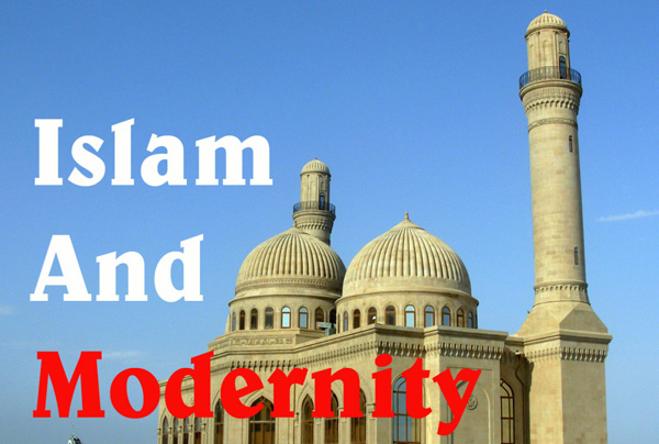 Islam the West and the Challenges of Modernity - IslamiCity