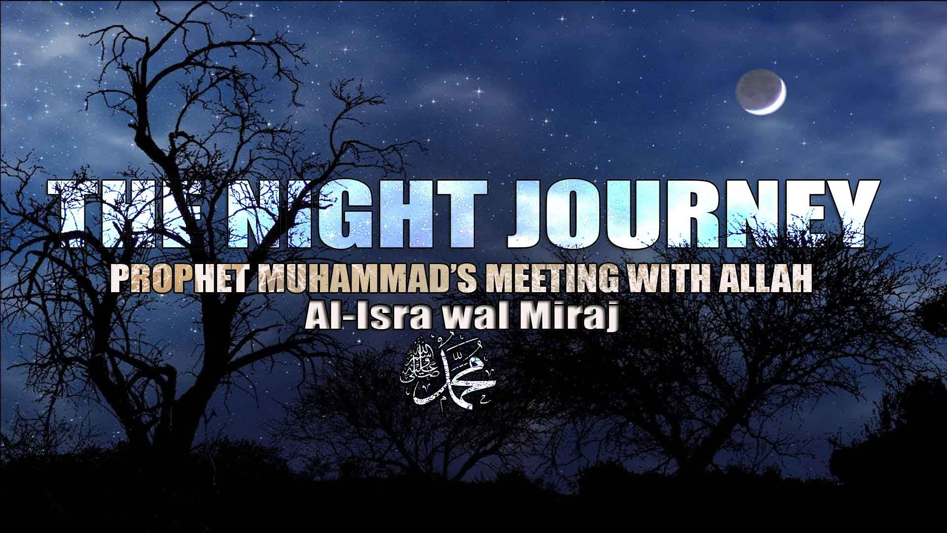 The Night Journey - IslamiCity 281790e6c2b