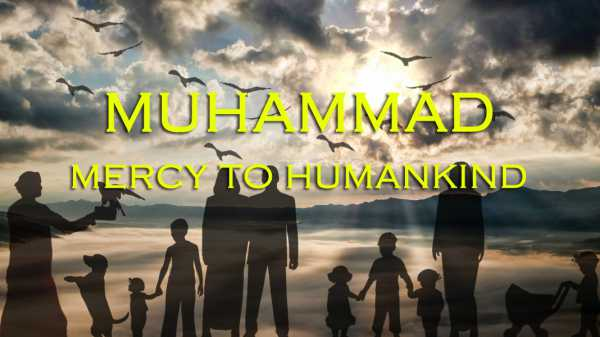 Prophet Muhammad: A Mercy For All Creation - IslamiCity