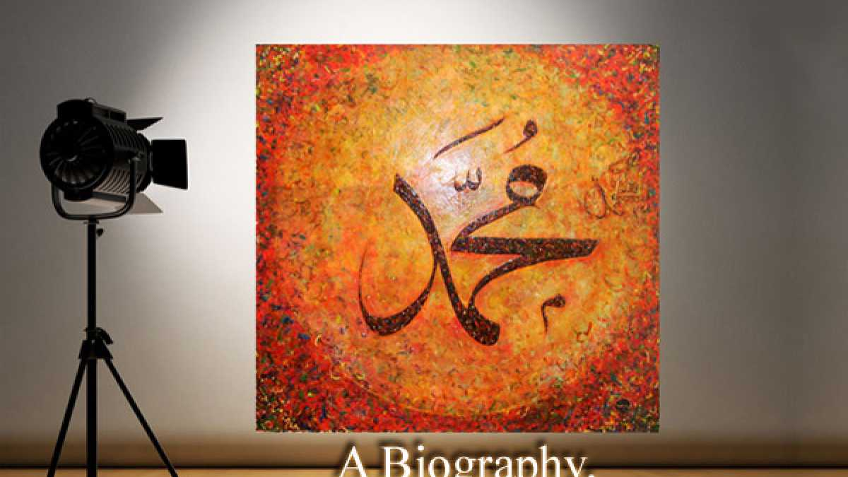 The Prophet of Islam - His Biography - IslamiCity